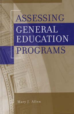 Assessing General Education Programs - JB - Anker (Hardback)