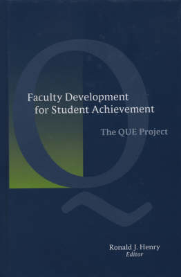 Faculty Development for Student Achievement: The QUE Project - JB-Anker (Hardback)