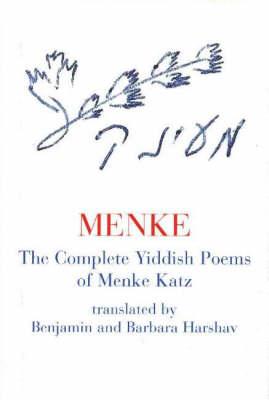 Menke: The Complete Yiddish Poems of Menke Katz (Hardback)
