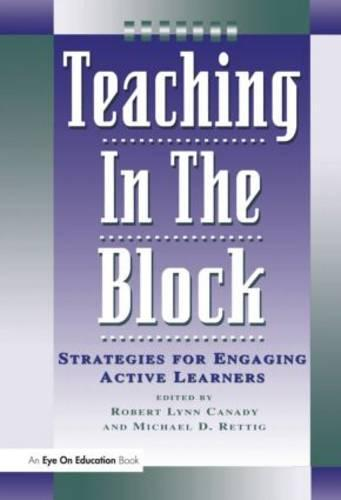 Teaching in the Block: Strategies for Engaging Active Learners (Paperback)