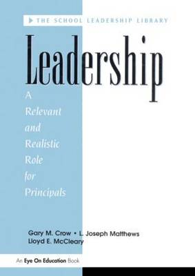 Leadership: A Relevant and Realistic Role for Principals (Paperback)
