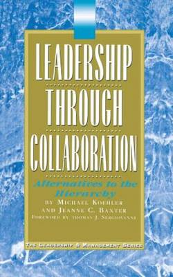 Leadership Through Collaboration: Alternatives to the Hierarchy (Paperback)