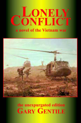 Lonely Conflict: a Novel of the Vietnam War (Paperback)