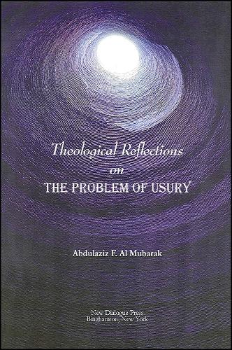 Theological Reflections on the Problem of Usury (Paperback)