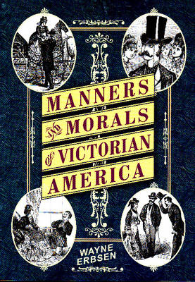 Manners & Morals of Victorian America (Paperback)