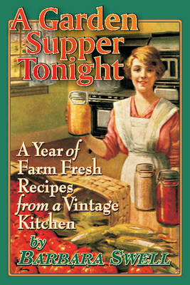 Garden Supper Tonight: A Year of Farm-Fresh Recipes From a Vintage Kitchen (Paperback)