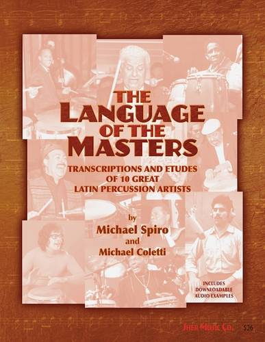 The Language of the Masters (Percussion): Etudes and Transcriptions of 10 Great Latin Percussion Artists (Spiral bound)
