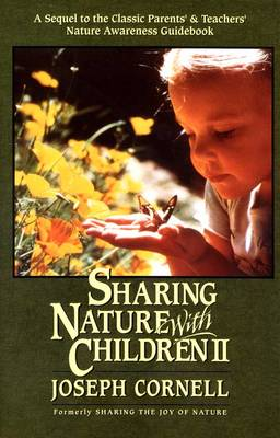 Sharing Nature with Children II: A Sequel to the Classic Parents' and Teachers' Nature Awareness Guidebook (Paperback)