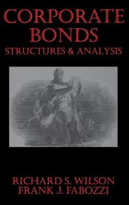 Corporate Bonds: Structure and Analysis - Frank J. Fabozzi Series (Hardback)