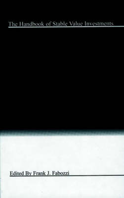 The Handbook of Stable Value Investments - Frank J. Fabozzi Series (Hardback)