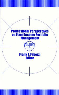 Professional Perspectives on Fixed Income Portfolio Management, Volume 2 - Frank J. Fabozzi Series (Hardback)
