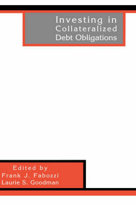 Investing in Collateralized Debt Obligations - Frank J. Fabozzi Series (Hardback)