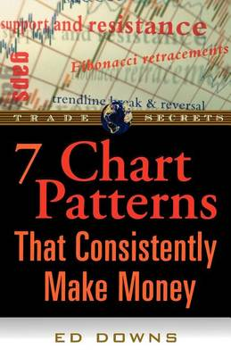 The 7 Chart Patterns That Consistently Make Money (Paperback)