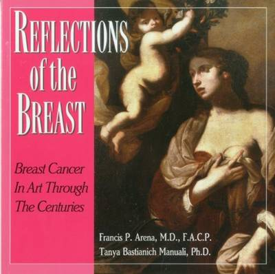 Reflections of the Breast: The History of Breast Cancer Through the Eyes of Artists Through the Centuries (Paperback)