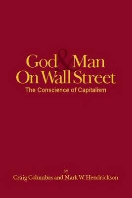 God and Man on Wall Street, the Conscience of Capitalism (Paperback)