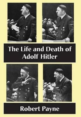 The Life and Death of Adolf Hitler (Hardback)