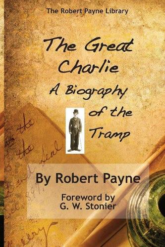 The Great Charlie, the Biography of the Tramp (Paperback)