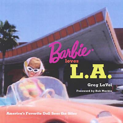 Barbie Loves L.A: America's Favorite Doll Sees the Sites (Hardback)