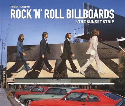 Rock 'n' Roll Billboards Of The Sunset Strip (Hardback)