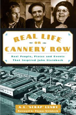 Real Life On Cannery Row: People, Places and Events that Inspired Steinbeck (Paperback)