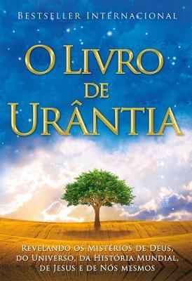 O Livro de Urantia: Revelando os Misterios de Deus, do Universo, de Jesus e Sobre Nos Mesmos (Paperback)