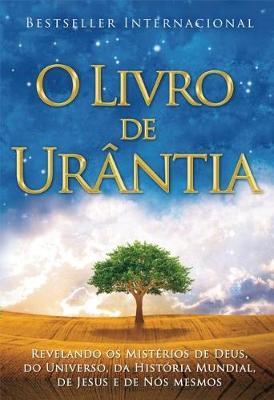 O Livro de Urantia: Revelando os Misterios de Deus, do Universo, de Jesus e Sobre Nos Mesmos (Hardback)