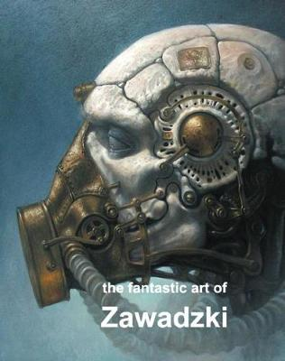 The Fantastic Art of Zawadski (Hardback)