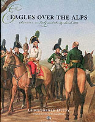Eagles Over the Alps: Suvarov in Italy and Switzerland, 1799 (Hardback)