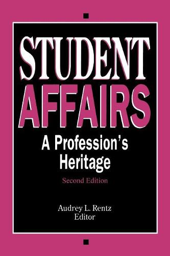 Student Affairs: A Profession's Heritage - American College Personnel Association Series (Paperback)