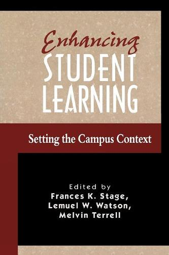Enhancing Student Learning: Setting the Campus Context - American College Personnel Association Series 4 (Paperback)