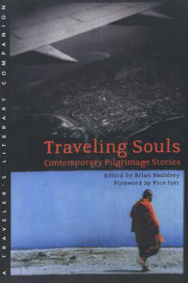 Traveling Souls: Contemporary Pilgrimage Stories (Paperback)