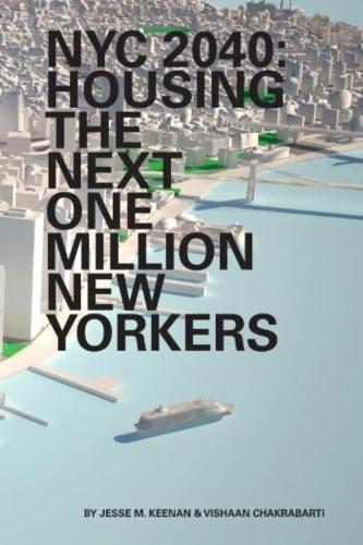 NYC 2040 - Housing the Next One Million New Yorkers (Paperback)