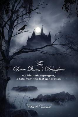 The Snow Queen's Daughter: My Life with Aspergers, a Tale from the Lost Generation (Paperback)