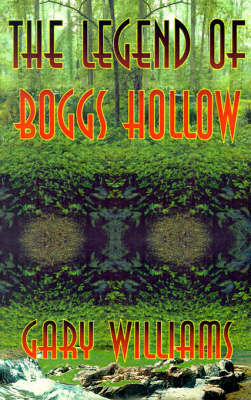 The Legend of Boggs Hollow (Paperback)