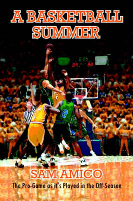 A Basketball Summer. The Pro-game as it's Played in the Off-season (Paperback)