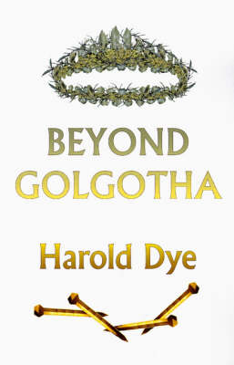 Beyond Golgotha (Hardback)