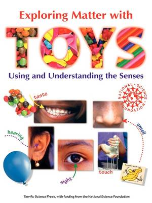 Exploring Matter with Toys: Using and Understanding the Senses (Paperback)