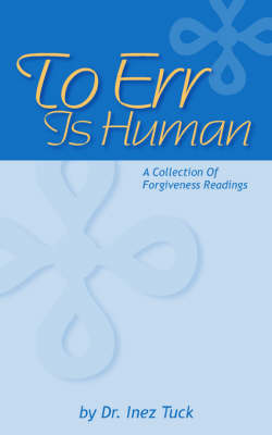 To Err Is Human: A Collection of Forgiveness Readings (Paperback)