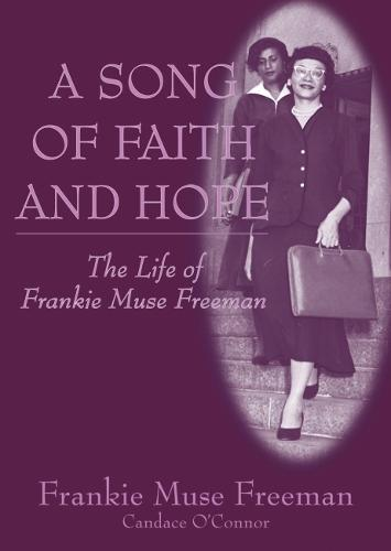 A Song of Faith and Hope: The Life of Frankie Muse Freeman (Hardback)