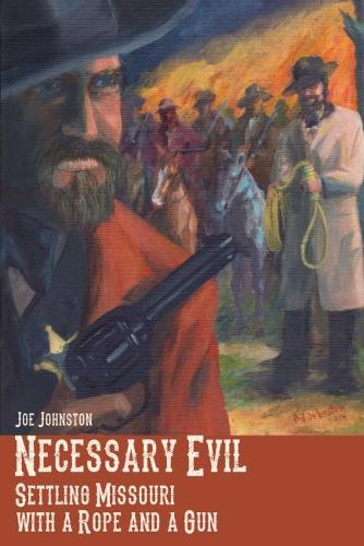 Necessary Evil: Settling Missouri with a Rope and a Gun (Paperback)