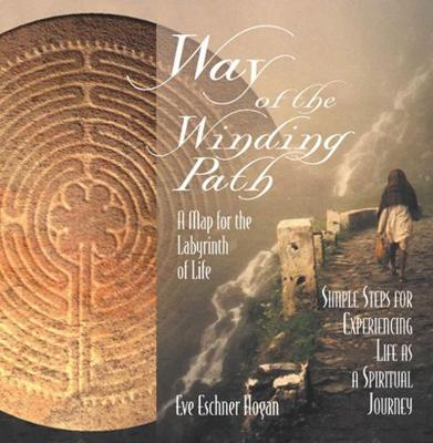 Way of the Winding Path: A Map for the Labyrinth of Life (Paperback)