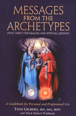 Messages from the Archetypes: Using Tarot for Healing and Spiritual Growth (Paperback)