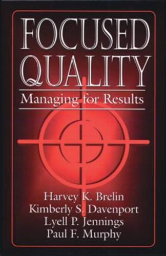 Focused Quality: Managing for Results (Hardback)
