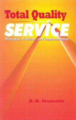 Total Quality Service: Principles, Practices, and Implementation (Hardback)