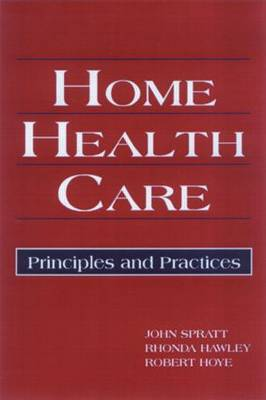 Home Health Care: Principles and Practices (Hardback)