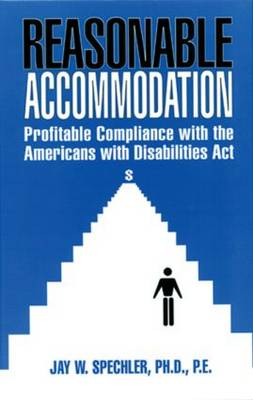 Reasonable Accommodation: Profitable Compliance with the Americans with Disabilities Act (Hardback)