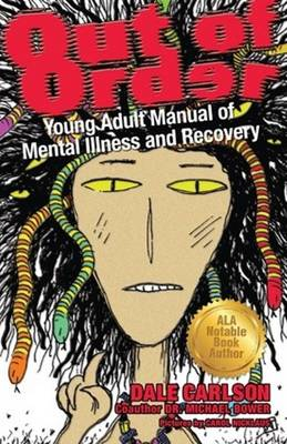 Out of Order: Young Adult Manual of Mental Illness & Recovery (Paperback)