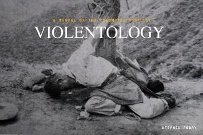 Violentology: A Manual of the Conflict in Colombia (Hardback)