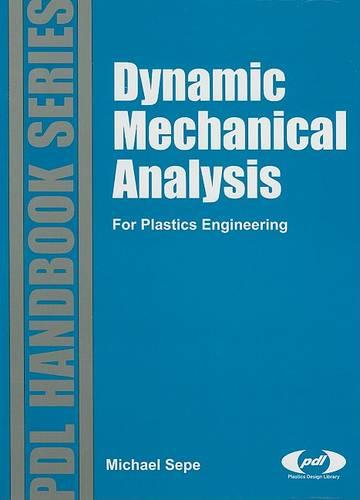 Dynamic Mechanica - Plastics Design Library (Hardback)