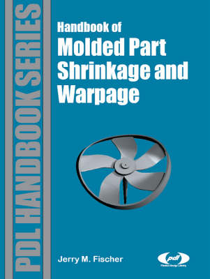 Handbook of Molded Part Shrinkage and Warpage - Plastics Design Library (Hardback)